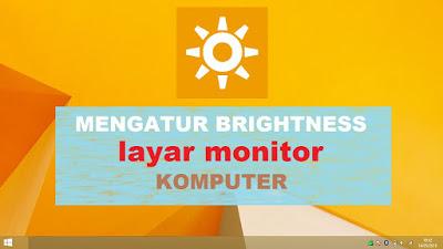 Panduan Cara mengatur Brightness layar monitor