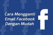 Cara-Mengganti-Email-facebook-terbaru-dengan-mudah