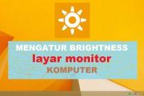 Mengatur-brightnes-kecerahan-layar-monitor-komputer